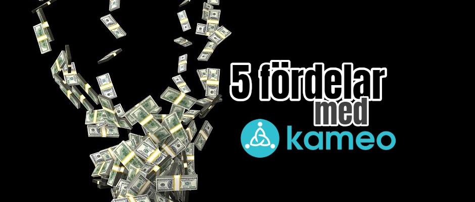 5 fina fördelar med Kameo
