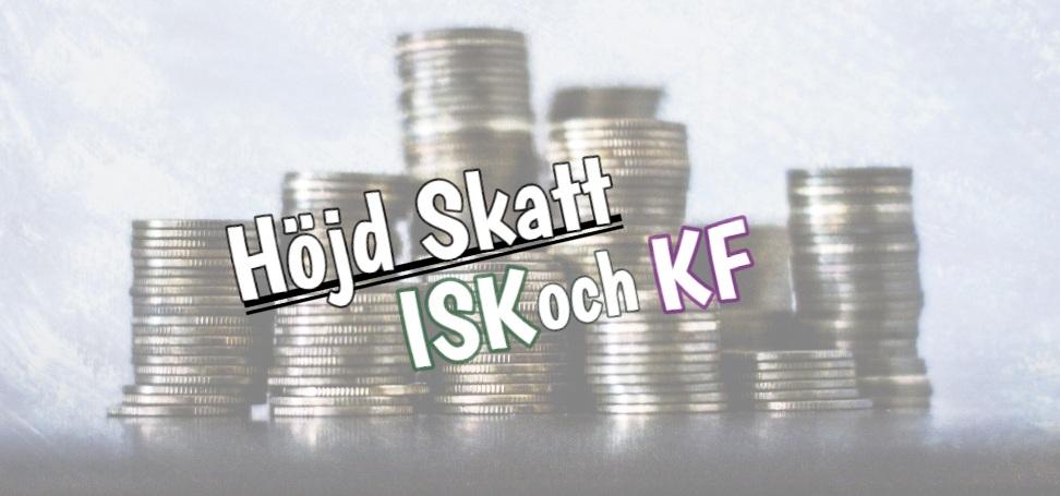 Alla höjningar av ISK skatten