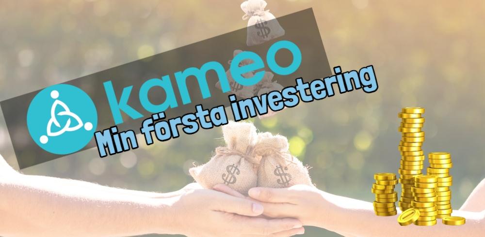 Min första investering hos Kameo